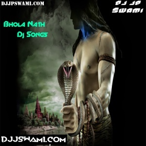Bhola Nath Dj Songs :: DJ Jp Swami All Collection All Mp3 Dj