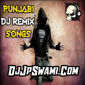 Punjabi Dj Remix Songs :: All Mp3 Dj Song Download